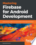 Mastering Firebase for Android Development