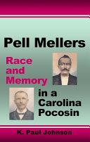 Pell Mellers: Race and Memory in a Carolina Pocosin