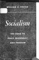 Socialism  the Road to Peace  Prosperity and Freedom