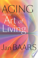 Aging And The Art Of Living Book PDF