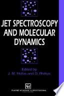 Jet Spectroscopy And Molecular Dynamics Book PDF