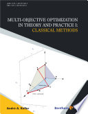 Multi Objective Optimization in Theory and Practice I  Classical Methods Book