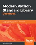 Modern Python Standard Library Cookbook