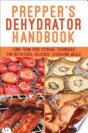 Prepper s Dehydrator Handbook