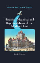 Histories  Meanings and Representations of the Modern Hotel