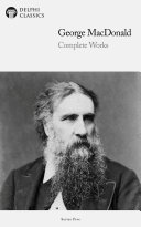 Delphi Complete Works of George MacDonald (Illustrated)