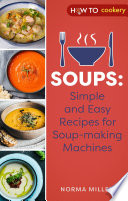 Soups  Simple and Easy Recipes for Soup making Machines