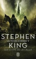 La Tour Sombre (Tome 5) - Les Loups de la Calla