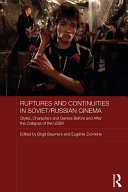 Ruptures and Continuities in Soviet Russian Cinema