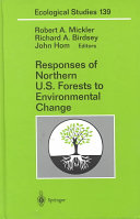 Responses of Northern U S  Forests to Environmental Change