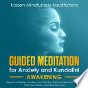 Guided Meditation for Anxiety and Kundalini Awakening