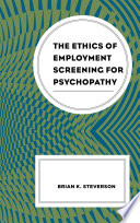 The Ethics of Employment Screening for Psychopathy