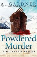 Powdered Murder (Bison Creek Mysteries)