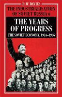 The Industrialisation of Soviet Russia Volume 6  The Years of Progress