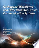 Orthogonal Waveforms and Filter Banks for Future Communication Systems Book