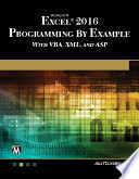 Microsoft Excel 2016 Programming by Example with VBA  XML  and ASP