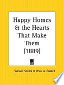 Happy Homes & the Hearts That Make Them 1889