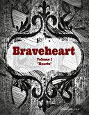 Braveheart Volume 1  Hearts