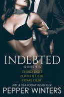 Indebted Series 4-6