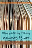 Reading  Learning  Teaching Margaret Atwood