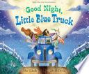 Good Night  Little Blue Truck Book PDF