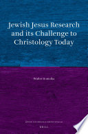 Jewish Jesus Research And Its Challenge To Christology Today