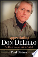 Appreciating Don Delillo  The Moral Force of A Writer s Work
