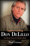 Appreciating Don Delillo: The Moral Force of A Writer's Work