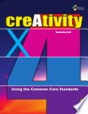Creativity X 4 Using The Common Core Standards Book PDF