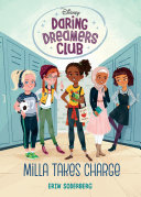 Daring Dreamers Club #1: Milla Takes Charge (Disney: Daring Dreamers Club)