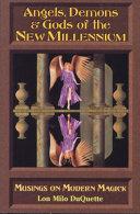Angels, Demons & Gods of the New Millennium [Pdf/ePub] eBook