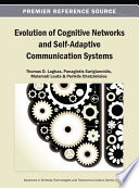 Evolution of Cognitive Networks and Self Adaptive Communication Systems