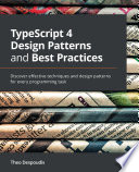 TypeScript 4 Design Patterns and Best Practices