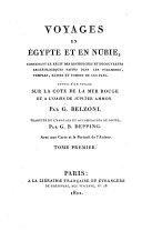 Voyages en Égypte et en Nubie, contenant le récit des recherches et découvertes archéologiques faites dans les pyramides, temples, ruines et tombes de ces pays