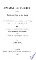 Beaumont and Fletcher  or  the finest scenes and other beauties of those two poets  now first selected from the whole of their works  to the exclusion of whatever is morally objectionable  with opinions of distinguished critics  notes     and    preface  by Leigh Hunt Book