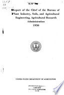 Report of the Chief of the Bureau of Plant Industry  Soils  and Agricultural Engineering  Agricultural Research Administration