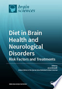 Diet in Brain Health and Neurological Disorders  Risk Factors and Treatments Book