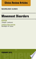 Movement Disorders, An Issue of Neurologic Clinics,
