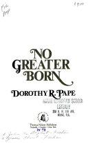 No Greater Born