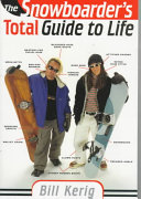 The Snowboarder s Total Guide to Life