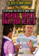 Everything You Need To Know About Smoking Vaping And Your Health Book PDF