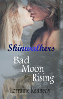 Bad Moon Rising - Skinwalkers Book 1: Shifter Werewolf Romance
