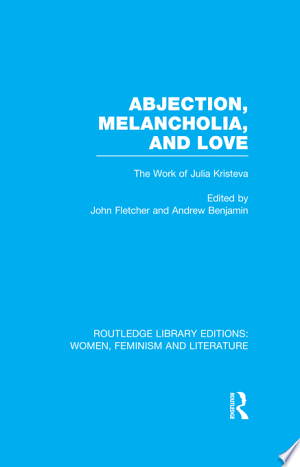 [pdf - epub] Abjection, Melancholia, and Love - Read eBooks Online
