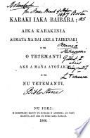 Karaki iaka Baibara; aika karakinia aomata ma bai aka a taekinaki n te O Tetemanti ake a maṅa atoṅaki n te Nu Tetemanti. [Bible Stories in the language of the Gilbert Islands.]