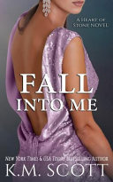 Fall Into Me (Heart of Stone #2)