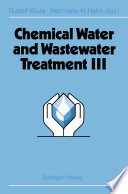 Chemical Water and Wastewater Treatment III  : Proceedings of the 6th Gothenburg Symposium 1994 June 20 – 22, 1994 Gothenburg, Sweden