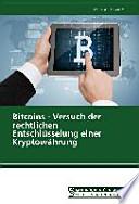 Bitcoins - Versuch der rechtlichen Entschlüsselung einer Kryptowährung