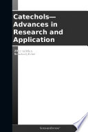 Catechols   Advances in Research and Application  2012 Edition