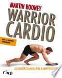 Warrior Cardio  : Ausdauertraining für Kampfsportler