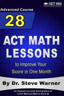 28 Act Math Lessons to Improve Your Score in One Month   Advanced Course Book
